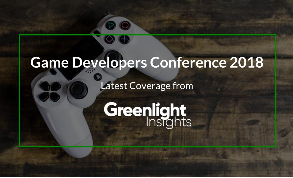Greenlight Insights Coverage GDC 2018