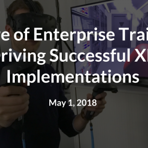 Webinar: XR Training in the Enterprise - Driving Successful Implementations