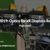 Optics for xR Displays Review 2019