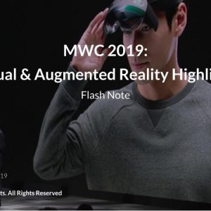 MWC 2019: Virtual & Augmented Reality Conference Report