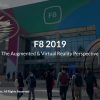 F8 2019: The Augmented & Virtual Reality Perspective