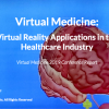 Virtual Medicine 2019: Virtual Reality Applications in the Healthcare Industry