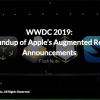 WWDC 2019: A Roundup of Apple's Augmented Reality Announcements