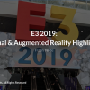 E3 2019: Virtual & Augmented Reality Highlights