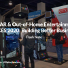 VR/AR & Out-of-Home Entertainment at CES 2020